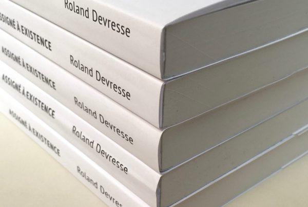 Assigné à Existence - Roland Devresse